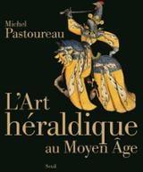 L´art héraldique au Moyen Âge