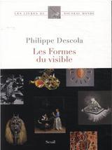 Les Formes du visible - Descola, Philippe