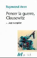 Penser la guerre, Clausewitz. 1 L´âge européen