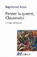 Penser la guerre, Clausewitz - Tome 2, L´âge planétaire