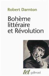 Bohème littéraire et Révolution. Le monde des livres au XVIIIe si