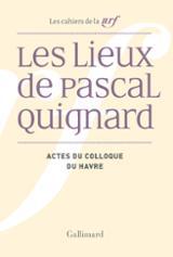 Les lieux de Pascal Quignard