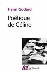 Poétique de Céline - Godard,  Henri