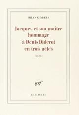 Jacques et son maître. Hommage à Denis Diderot en trois actes