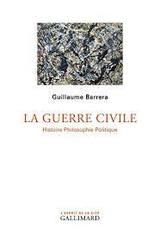 La Guerre Civil. Histoire Philosophie Politique - Barbera, Guillaume