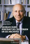 Georges Duby, portrait de l´historien en ses archives