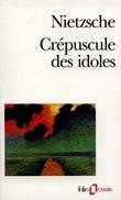 Crépuscule des idoles ou Comment philosopher à coups de marteau