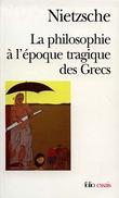 La philosophie à l´époque tragique des Grecs