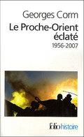 Le Proche-Orient éclaté 1956-2007
