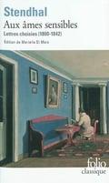 Aux âmes sensibles : lettres choisies (1800-1842)