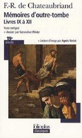 Mémoires d´outre-tombe. Livres IX-XII