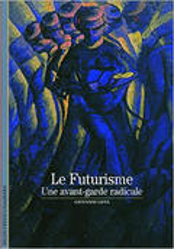 Le futurisme. Une avant-garde radicale