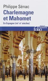 Charlemagne et Mahomet : en Espagne (VIIIe-IXe siècle)