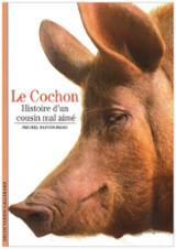 Le cochon: histoire d´un cousin mal aimé - Pastoureau, Michel