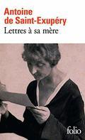 Lettres à sa mère - Saint-Exupéry, Antoine