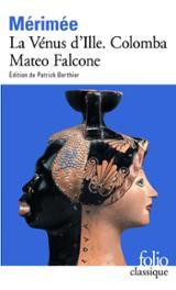 La Vénus d´Ille. Colomba. Mateo Falcone