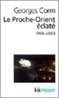 Le Proche-Orient éclaté 1956-2003