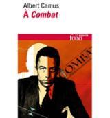Albert Camus à Combat: éditoriaux et articles d´Albert Camus, 194