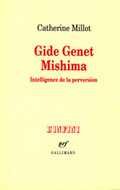 Gide, Genet, Mishima. Intelligence de la perversion