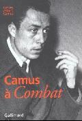 "Cahiers Albert Camus, n° 8. Camus a ""Combat"""