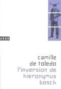 L´inversion de Hieronymus Bosch - Toledo, Camille de