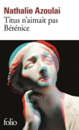 Titus n´aimait pas Bérénice - Azoulai, Nathalie