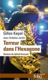 Terreur dans l´Hexagone. Genèse du Djihad français - Kepel, Gilles