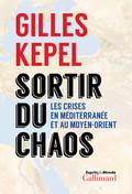 Sortir du Chaos. Les crises en Méditerranée et au Moyen-Orient.
