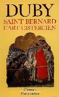 Saint-Bernard, l´art cistercien