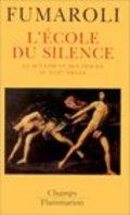 L´Ecole du silence: le sentiment des images au XVIIe Siècle