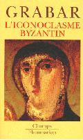 L´ Iconoclasme byzantin