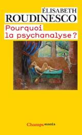 Pourquoi la psychanalyse?