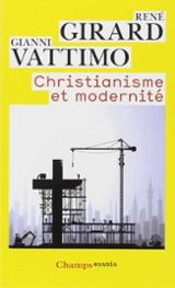 Christianisme et modernité - Girard, René