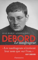Guy Debord. L´homme derrière le mythe - Apostolides, Jean-Marie