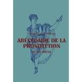 Abécédaire de la prostitution au XIXe siècle : splendeurs et misè