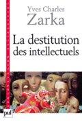 La destitution des intellectuels: et autres réflexions intempesti