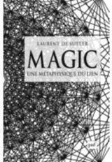 Magic. Une métaphysique du lien