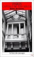 Paris Capitale du XIXe Siècle: le livre des passages