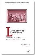 La Philosophie Ismaélienne: un ésotérisme chiite entre néoplatoni