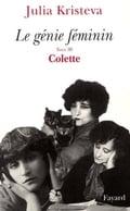 Le Génie Féminin. Tome III: Colette