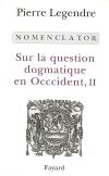 Sur la question dogmatique en Occident. Volume 2, Nomenclator