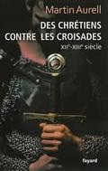 Des chrétiens contre les croisades XIIe-XIIIe siècle