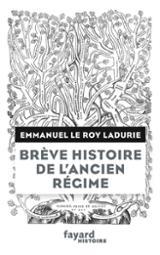 Brève histoire de l´Ancien Régime: Du XVe au XVIIIe siècle