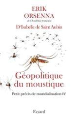 Géopolitique du moustique. Petit précis de mondialisation IV