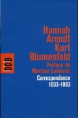 Hannah Arendt-Kurt Blumenfeld : correspondance, 1933-1963