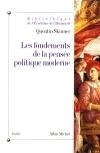 Les fondaments de la pensée politique moderne