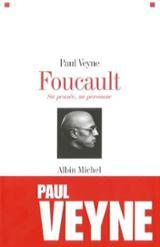 Michel Foucault, sa pensée, sa personne