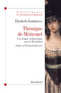 Théroigne de Méricourt: Une femme mélancolique sous la révolution