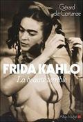 Frida Khalo. La beauté terrible