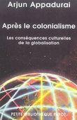 Après le colonialisme: les conséquences culturelles de la globali